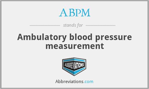 ABPM - Ambulatory blood pressure measurement