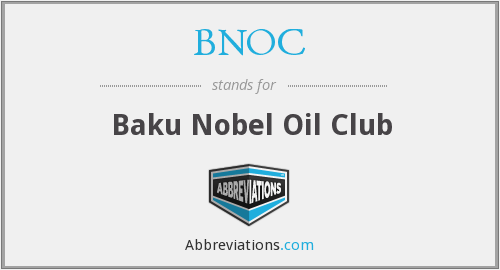 BNOC - Baku Nobel Oil Club