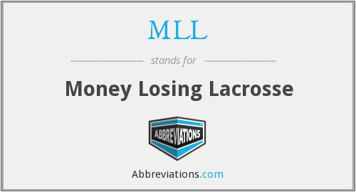 MLL - Money Losing Lacrosse