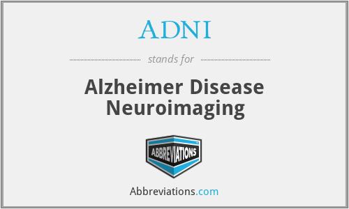 ADNI - Alzheimer Disease Neuroimaging