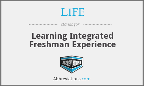 LIFE - Learning Integrated Freshman Experience