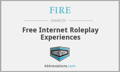 FIRE - Free Internet Roleplay Experiences