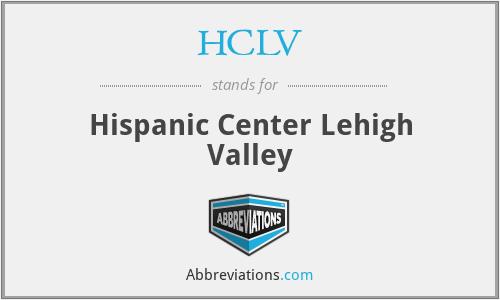 HCLV - Hispanic Center Lehigh Valley