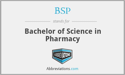 BSP - Bachelor of Science in Pharmacy