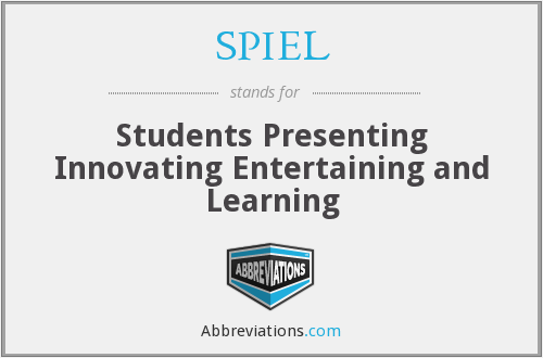 SPIEL - Students Presenting Innovating Entertaining and Learning