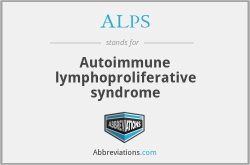 ALPS - Autoimmune lymphoproliferative syndrome