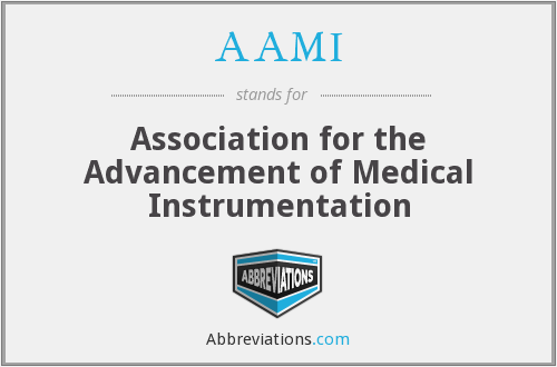 AAMI - Association for the Advancement of Medical Instrumentation