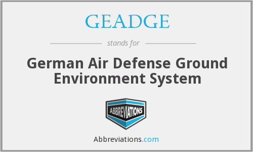 GEADGE - (German Air Defense Ground Environment System)