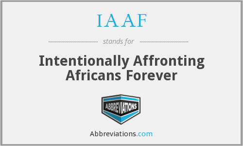 IAAF - Intentionally Affronting Africans Forever
