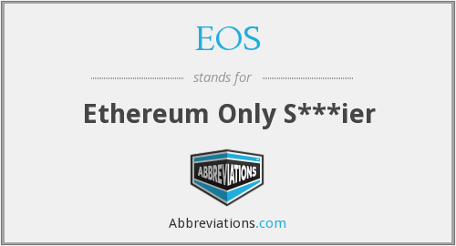 EOS - Ethereum Only S***ier