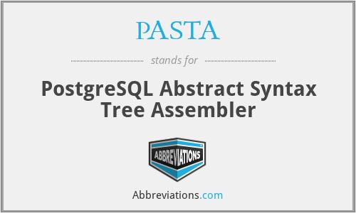 PASTA - PostgreSQL Abstract Syntax Tree Assembler