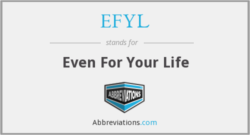 EFYL - Even For Your Life