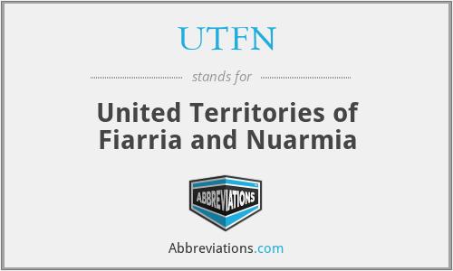 UTFN - United Territories of Fiarria and Nuarmia