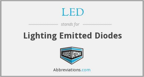 LED - Lighting Emitted Diodes