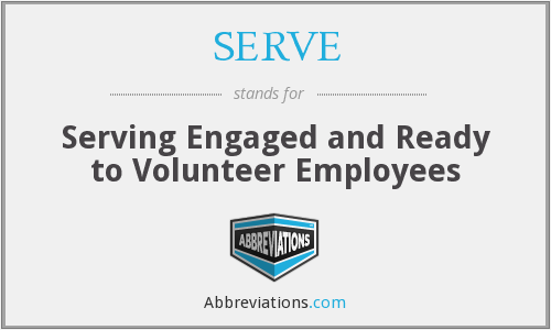 SERVE - Serving Engaged and Ready to Volunteer Employees