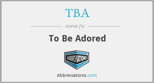 TBA - To Be Adored