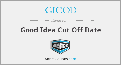 GICOD - Good Idea Cut Off Date