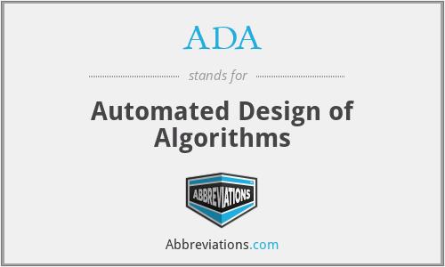 ADA - Automated Design of Algorithms