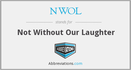 NWOL - Not Without Our Laughter