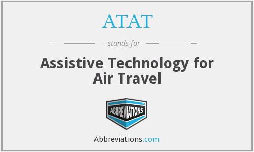 ATAT - Assistive Technology for Air Travel
