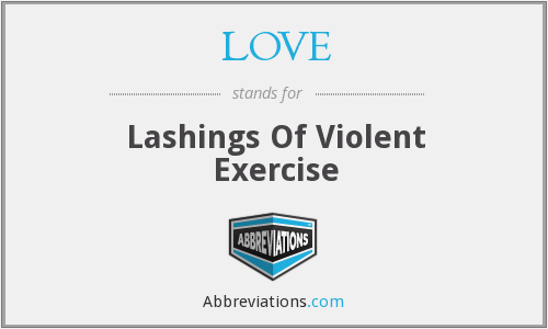 LOVE - Lashings Of Violent Exercise