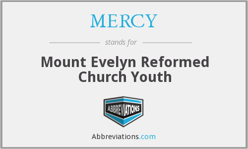 MERCY - Mount Evelyn Reformed Church Youth