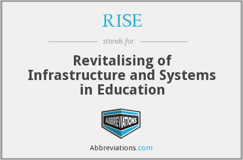 RISE - Revitalising of Infrastructure and Systems in Education