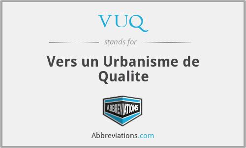VUQ - Vers un Urbanisme de Qualite