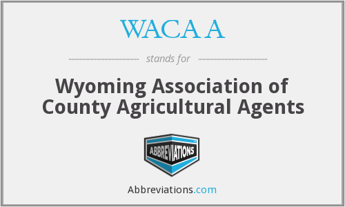 WACAA - Wyoming Association of County Agricultural Agents