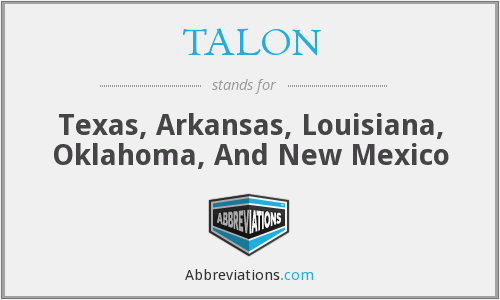 TALON - Texas, Arkansas, Louisiana, Oklahoma, And New Mexico