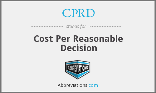 CPRD - Cost Per Reasonable Decision