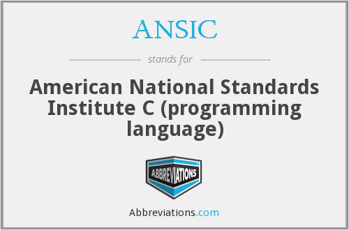 ANSIC - American National Standards Institute C (programming language)