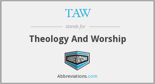 TAW - Theology And Worship