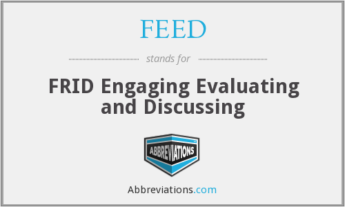 FEED - FRID Engaging Evaluating and Discussing