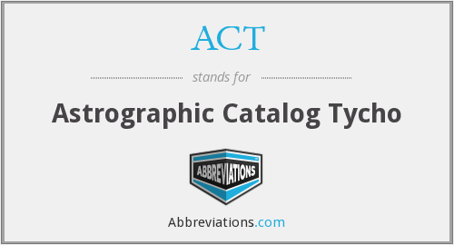 ACT - Astrographic Catalog Tycho