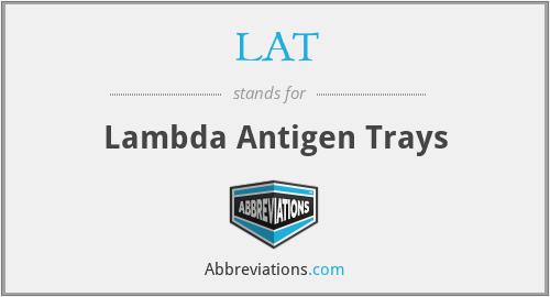 LAT - Lambda Antigen Trays