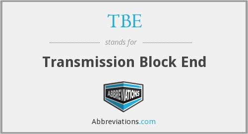 TBE - Transmission Block End