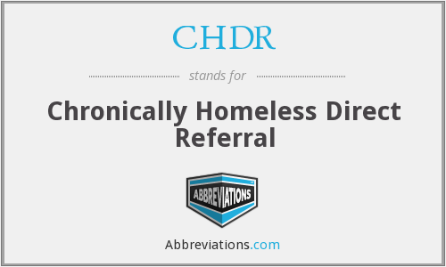 CHDR - Chronically Homeless Direct Referral
