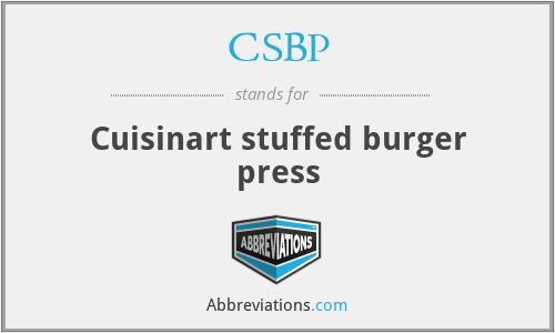 CSBP - Cuisinart stuffed burger press
