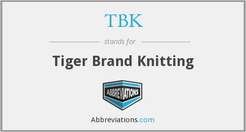 TBK - Tiger Brand Knitting
