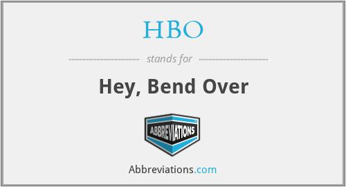 HBO - Hey, Bend Over