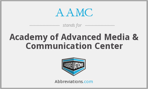 AAMC - Academy of Advanced Media & Communication Center