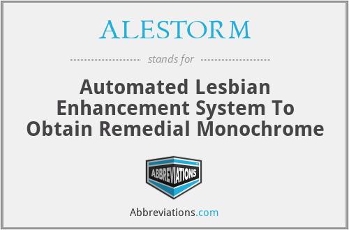 ALESTORM - Automated Lesbian Enhancement System To Obtain Remedial Monochrome