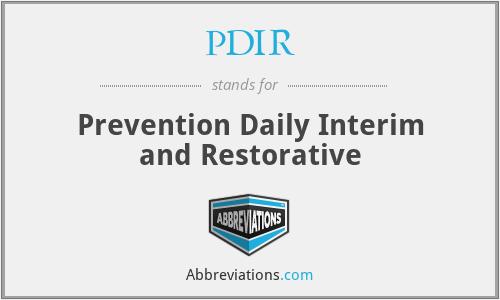 PDIR - Prevention Daily Interim and Restorative