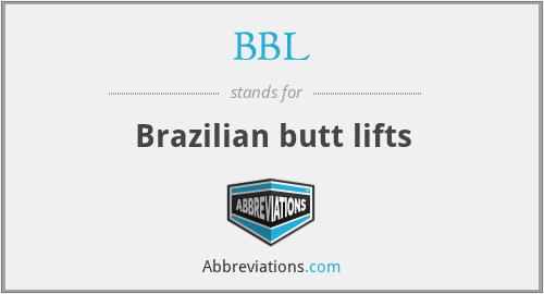 BBL - Brazilian butt lifts