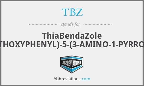 TBZ - ThiaBendaZole (2''-(4-METHOXYPHENYL)-5-(3-AMINO-1-PYRROLIDINYL))