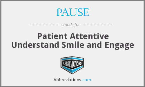 PAUSE - Patient Attentive Understand Smile and Engage
