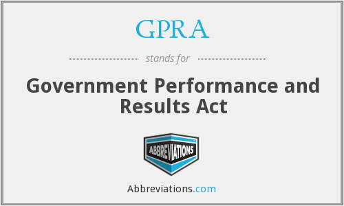 GPRA - Government Performance and Results Act