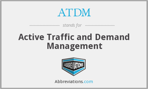 ATDM - Active Traffic and Demand Management