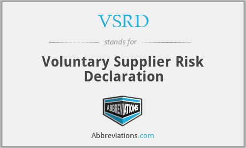 VSRD - Voluntary Supplier Risk Declaration